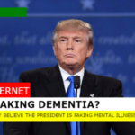 Trump faking mental illness to avoid prison