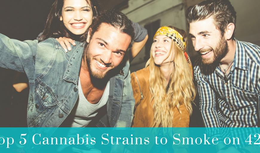 Top 5 Cannabis Strains to Smoke on 420
