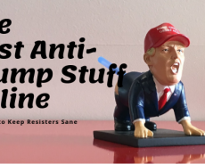 The Best Anti-Trump Stuff on The Internet